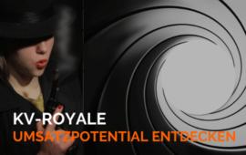 KV-Royale: Lizenz zum Umsatz